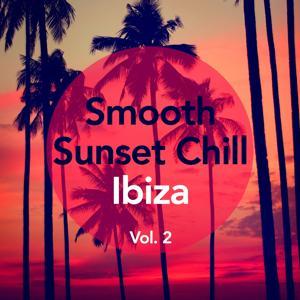 Smooth Sunset Chill Ibiza, Vol. 2