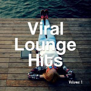 Viral Lounge Hits, Vol. 1 (International Lounging Beats)