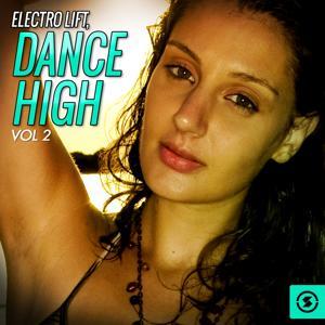 Electro Lift: Dance High, Vol. 2