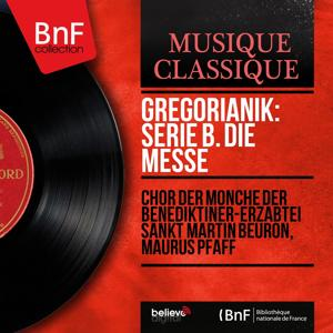 Gregorianik: Serie B. Die Messe (Mono Version)
