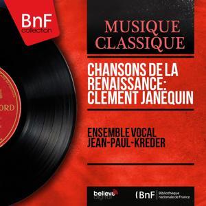 Chansons de la Renaissance: Clément Janequin (Mono Version)