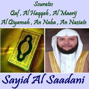 Sourates Qaf , Al Haqqah , Al Maarij , Al Qiyamah , An Naba , An Naziate (Quran)