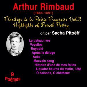 Florilège de la poésie française, vol. 3: Arthur Rimbaud (1854-1891) (9 poèmes)