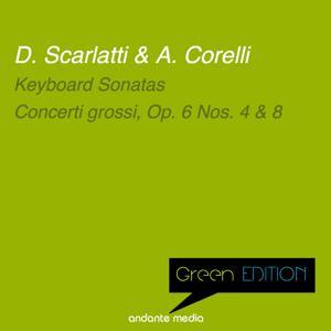Green Edition - Scarlatti & Corelli: Keyboard Sonatas & Concerti grossi Nos. 4 & 8