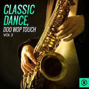 Classic Dance: Doo Wop Touch, Vol. 3