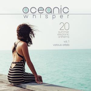 Oceanic Whisper (20 Summer Electronic Anthems), Vol. 1