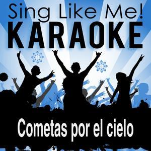 Cometas por el cielo (Karaoke Version) (Originally Performed By La Oreja de Van Gogh)