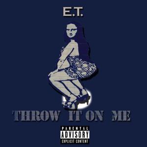 Throw It on Me