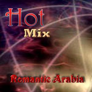 Hot Mix- Romantic Arabia