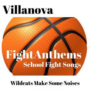 Fight Anthems School Fight Songs: Villanova Wildcats