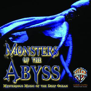 Monsters of the Abyss: Mysterious Music of the Deep Ocean