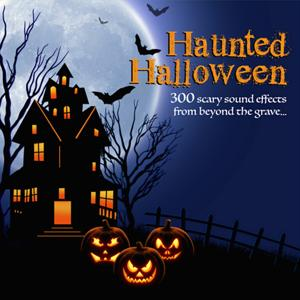 Haunted Halloween: 300 Scary Sound Effects from Beyond the Grave