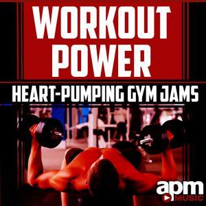 Workout Power: Heart-Pumping Gym Jams