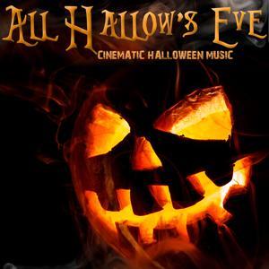 All Hallow's Eve: Cinematic Halloween Music
