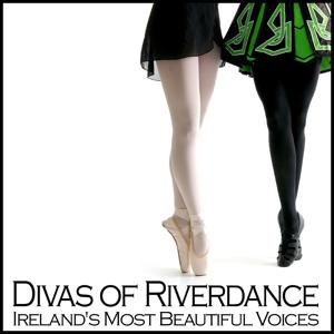 Divas of Riverdance: Ireland's Most Beautiful Voices