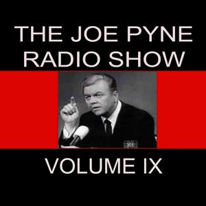The Joe Pyne Radio Show, Vol. 9