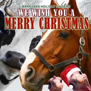 We Wish You a Merry Christmas (From the Farm) - Single