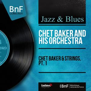 Chet Baker & Strings, Pt. 1 (Mono Version)