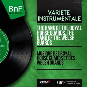 Musique des Royal Horse Guards et des Welsh Guards (Mono Version)