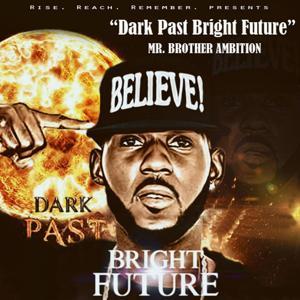 Dark Past Bright Future
