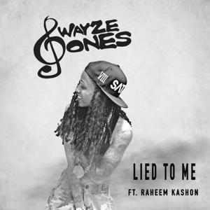 Lied to Me (feat. Raheem Kashon)