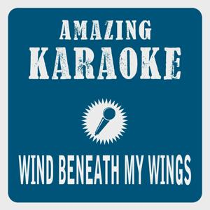 Wind Beneath My Wings (Karaoke Version) (Originally Performed By Bette Midler)