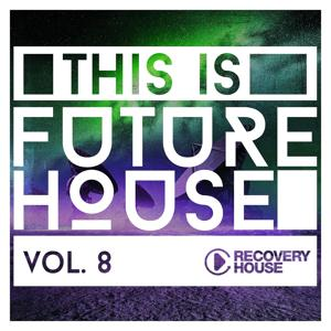 This Is Future House, Vol. 8