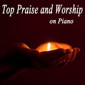 Top Praise and Worship on Piano