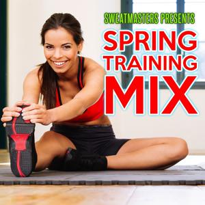 Sweatmasters Presents: Spring Training Mix