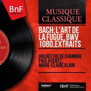 Bach: L'art de la fugue, BWV 1080, extraits (Mono Version)
