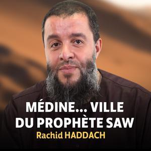Médine... Ville du prophète Saw (Hadith)