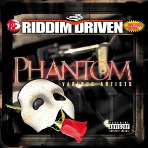 Riddim Driven: Phantom