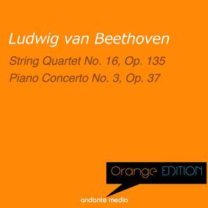 Orange Edition - Beethoven: String Quartet No. 16, Op. 135 & Piano Concerto No. 3, Op. 37