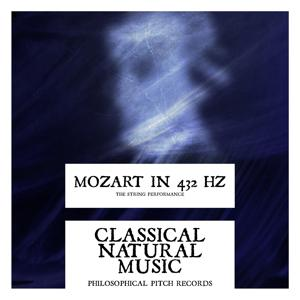 Classical Natural Music - Mozart in 432 Hz (The String Performance)
