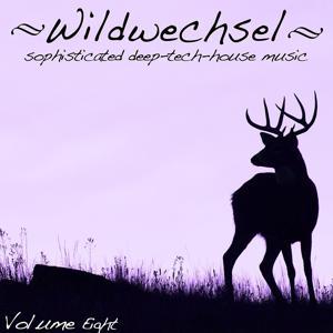Wildwechsel, Vol. 8 - Sophisticated Deep-Tech-House Music