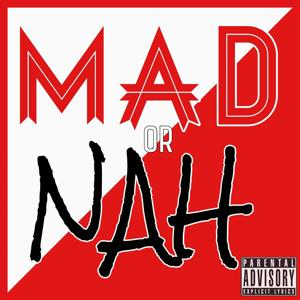 Mad or Nah (feat. Relle Bey)
