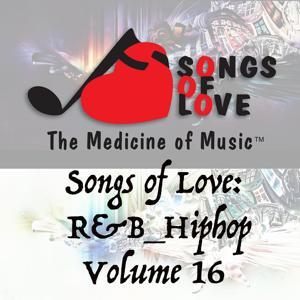 Songs of Love: R&B Hip Hop, Vol. 16