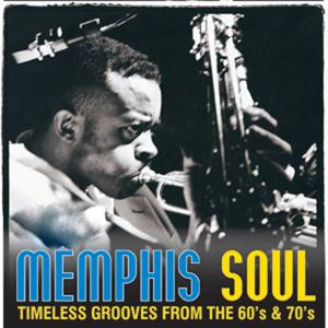 Memphis Soul: Timeless Grooves from the 60s & 70s