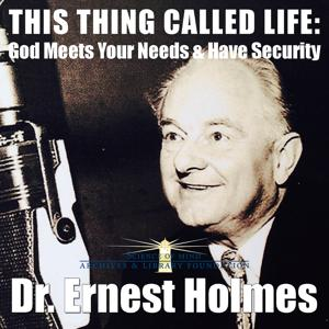 This Thing Called Life: God Meets Your Needs & Have Security