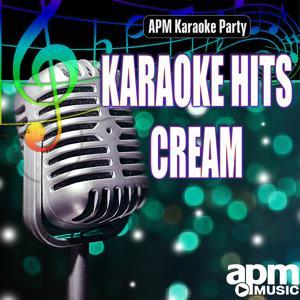 Karaoke Hits: Cream