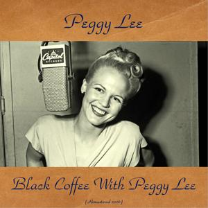 Black Coffee with Peggy Lee (Remastered 2016)