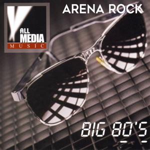 Big 80's: Arena Rock
