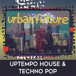 Urban Future: Uptempo House & Techno Pop