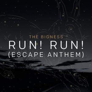 Run! Run! (Escape Anthem)
