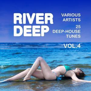 River Deep (25 Deep-House Tunes), Vol. 4