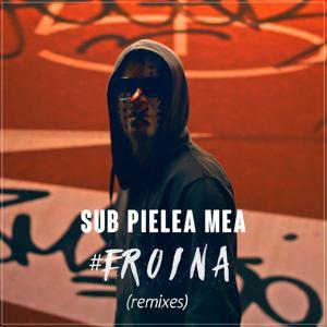 Sub Pielea Mea (Remixes)