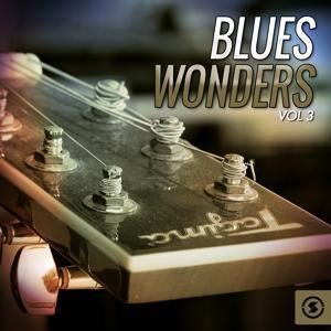 Blues Wonders, Vol. 3