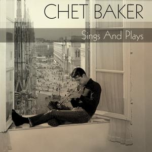 Chet Baker: Sings and Plays