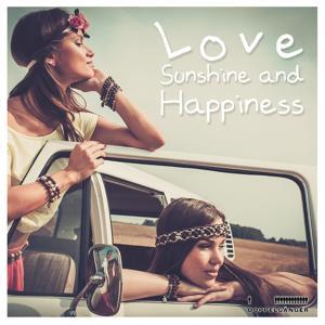 Love, Sunshine and Happiness