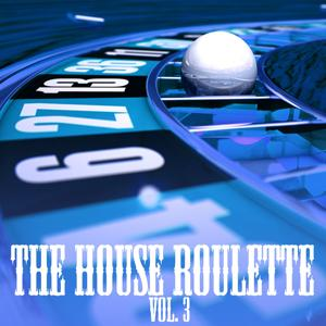 The House Roulette, Vol. 3